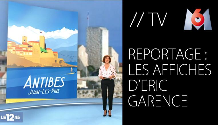 M6 Reportage sur les Affiches de Eric Garence